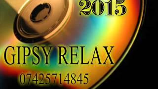 GIPSY RELAX 2015 {kana tu aveha}