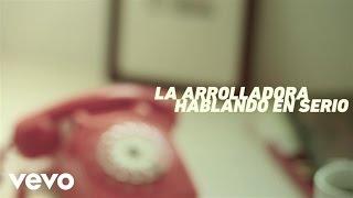 La Arrolladora Banda El Limón De René Camacho - Hablando En Serio (Lyric Video)