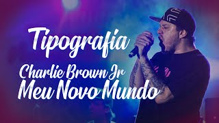 Charlie Brown Jr. - Meu Novo Mundo | Tipografia | By: GUIZ