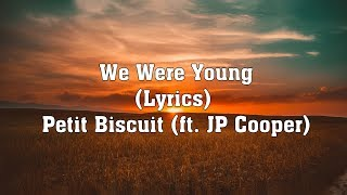 Petit Biscuit   We Were Young (ft. JP Cooper) (Lyrics) On Spotify