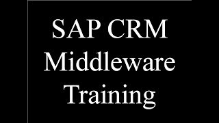 SAP CRM Middleware Training - Introduction to Middleware (Video 1) | SAP CRM Middleware