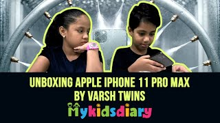 Unboxing Apple iPhone 11 Pro Max by Varsh Twin Kids - My Kids Diary