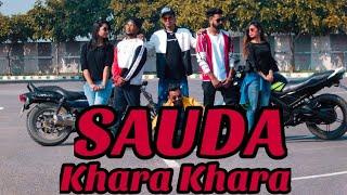 SAUDA KHARA KHARA | DANCE CHOREOGRAPHY |SHADAB AND NAZIR
