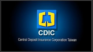 The introduction and the mandates of the Central Deposit Insurance Corporation (CDIC) Taiwan