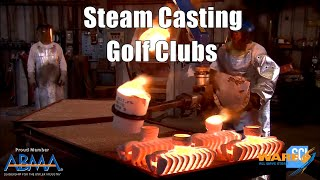 How Golf Clubs are Made with Steam Casting