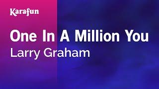Karaoke One In A Million You   Larry Graham *