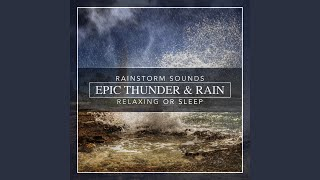 Epic Thunder & Rain, Rainstorm Sounds for Relaxing, Focus or Sleep