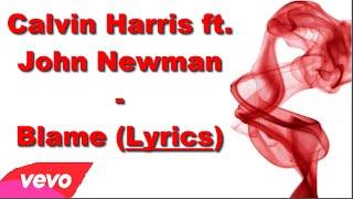 Calvin Harris ft. John Newman - Blame (With Lyrics)