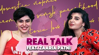 #RealTalk || Toxic Relationships, Abuse & Single Parenting With Zaaria Patni
