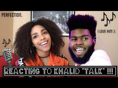 Khalid Talk Audio Reaction