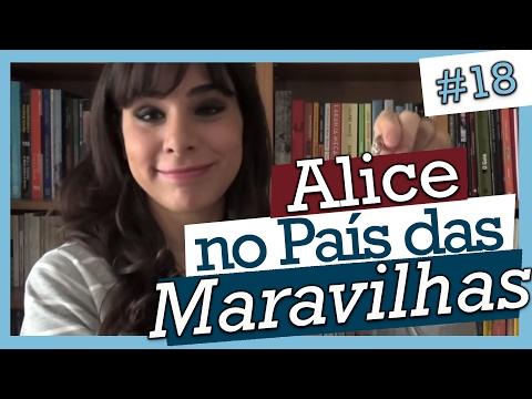 ALICE NO PAÍS DAS MARAVILHAS, LEWIS CARROLL (#18)