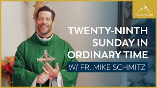 Twenty-ninth Sunday in Ordinary Time – Mass with Fr. Mike Schmitz