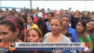 Venezolanos Colapsan Frontera De Perú