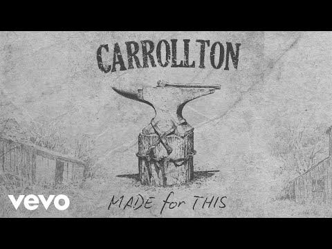 Made For This (Song) by Carrollton