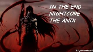 NIGHTCORE In the end (Anix)