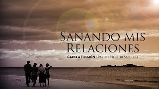 preview picture of video 'Sanando mis relaciones — Pastor Héctor Salcedo'