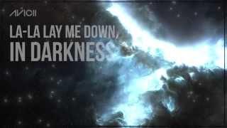 Avicii: Lay Me Down with lyrics