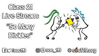 Soc 119 Live Stream - Class # 21: So Many Divides