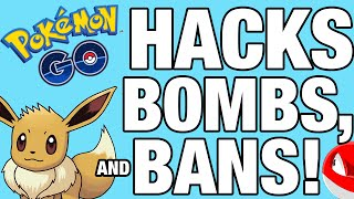 Pokemon GO HACKS, BOMBS and BANS!