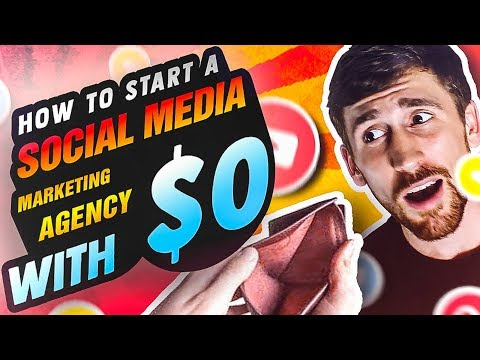 How to Start A Social Media Marketing Agency in 2018 with No Money