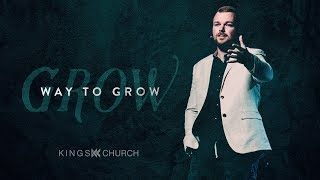Way to Grow - Grow (Week 1) | Pastor Brent Ingersoll
