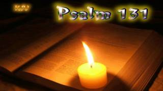 (19) Psalm 131 - Holy Bible (KJV)