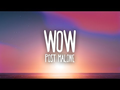 Post Malone - Wow. (Lyrics)