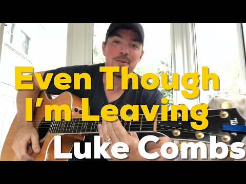 Even Though I'm Leaving | Luke Combs | Beginner Guitar Lesson - CountrySongTeacher