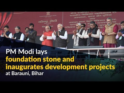 PM Modi lays foundation stone and inaugurates development projects at Barauni, Bihar