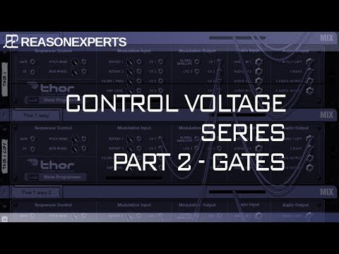Control Voltage In Reason 10.2<br/>The Gates<br/>Part 2