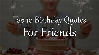 Top 10 Birthday Quotes For Friends