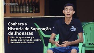 A história de superação de Jhonatas, filho de agricultores que chegou à UNIVERSIDADE
