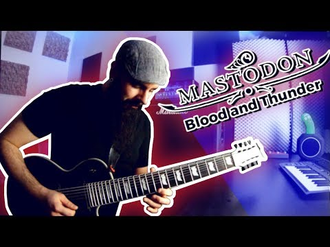 Mastodon - Blood And Thunder guitar cover w/ solo