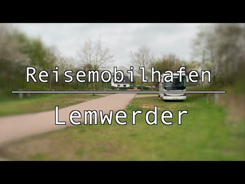 Lemwerder - der neuste Stellplatzfilm