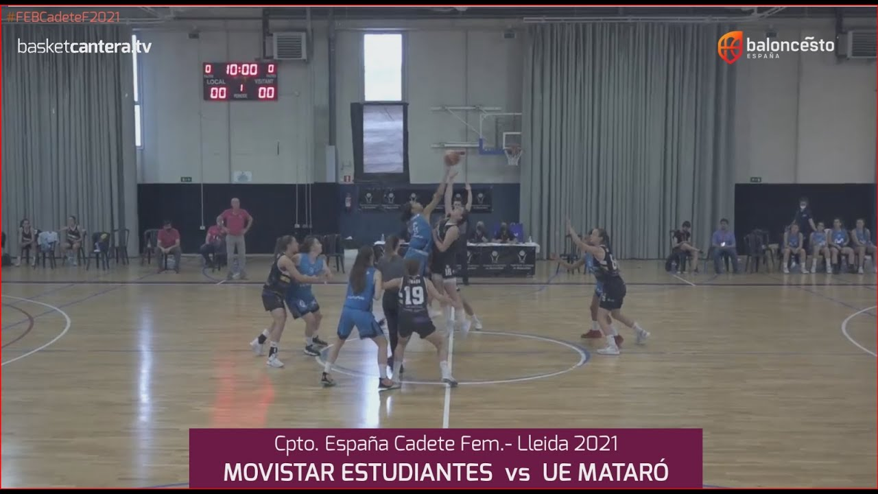 U16F-Cpto.España: ESTUDIANTES vs MATARÓ. Cpto. Cadete Fem. FEB-Lleida 2021