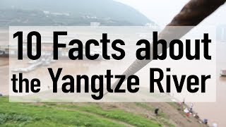10 Incredible Facts about the Yangtze River // Along the Yangtze Day 10