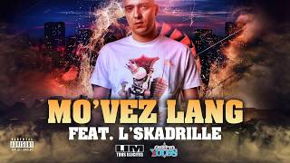 MO'VEZ LANG Feat L'SKADRILLE (HD)