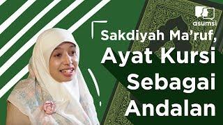 Teman Buka Puasa: Sakdiyah Ma'ruf, Ayat Kursi Sebagai Andalan
