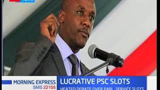 Heated debate over lucrative PSC slots between Jubilee and Nasa.