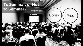 The Pros and Cons of Seminars