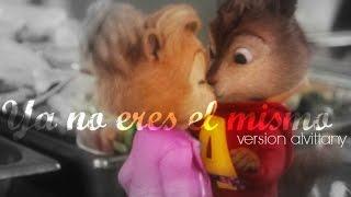 Alvin x Brittany ft. Jeanette(Alvin y las ardillas) - Ya no eres el mismo