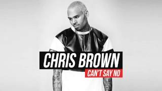 Chris Brown -  Can't Say No (Full Audio)