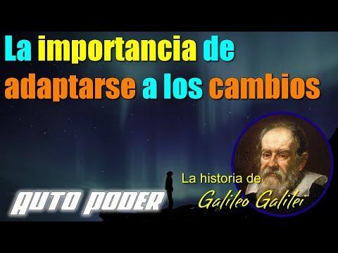 La importancia de adaptarse a los cambios. La historia de Galileo Galilei