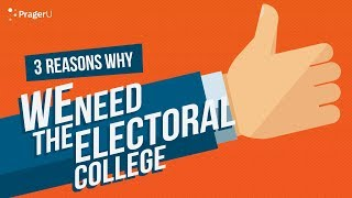 Three Reasons Why We Need the Electoral College