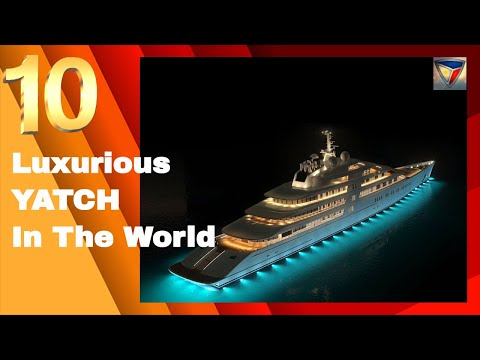 Top 10 luxury Yacht in the World