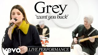 Grey   Want You Back (feat. LÉON) [Live Performance]