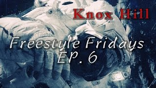 Knox Hill ► Freestyle Fridays Ep. 6 HD