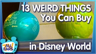 13 Weird Things You Can Buy in Disney World!