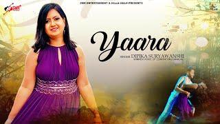 YAARA ! DIPIKA SURYAWANSHI ! SMR ENTERTAINMENT ! NEW HINDI SONG 2020