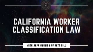 California Worker Classification Law with Jeff Gersh and Garett Hill